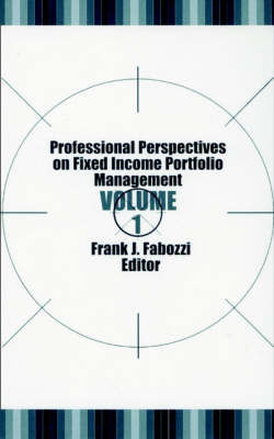 Professional Perspectives on Fixed Income Portfolio Management V 1 by FJ Fabozzi
