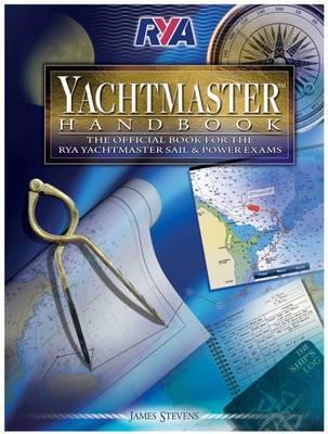 RYA Yachtmaster Handbook by James Stevens