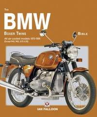The BMW Boxer Twins 1970-1996 Bible by Ian Falloon