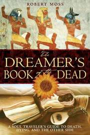 The Dreamers Book of the Dead by Robert Moss