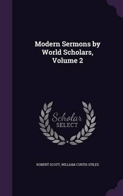 Modern Sermons by World Scholars, Volume 2 by Robert Scott