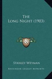 The Long Night (1903) by Stanley Weyman
