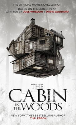 The The Cabin in the Woods by Tim Lebbon
