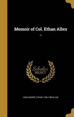 Memoir of Col. Ethan Allen .. by Hugh Moore image