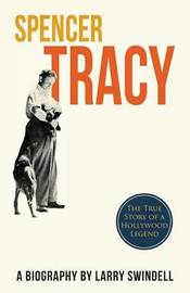 Spencer Tracy; A Biography by Larry Swindell
