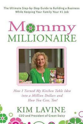 Mommy Millionaire by Kim Lavine