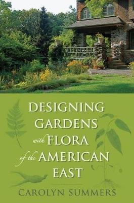 Designing Gardens With Flora of the American East image