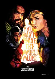 """Justice League """"You Can't Save the World Alone"""" Poster"""