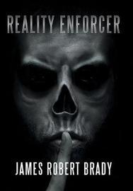 Reality Enforcer by James Robert Brady image