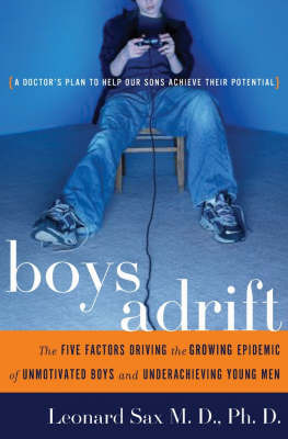 Boys Adrift: The Five Factors Driving the Growing Epidemic of Unmotivated Boys and Underachieving Young Men by Leonard Sax image