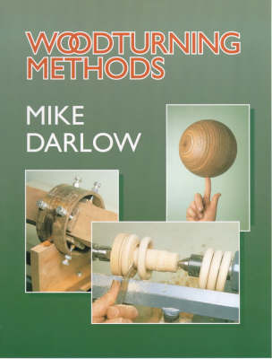 Woodturning Methods by Mike Darlow