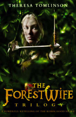 The Forestwife Trilogy: v.1-3 by Theresa Tomlinson