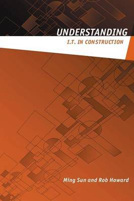Understanding IT in Construction by Ming Sun image