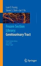 Frozen Section Library: Genitourinary Tract by Luan D. Truong
