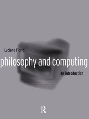 Philosophy and Computing by Luciano Floridi image