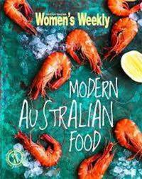 Modern Australian Food by The Australian Women's Weekly