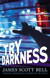 Try Darkness by James Scott Bell image