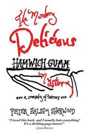 The Murdery Delicious Hamwich Gumm Mystery by Peter Halsey Sherwood