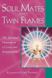 Soul Mates and Twin Flames by Elizabeth Clare Prophet
