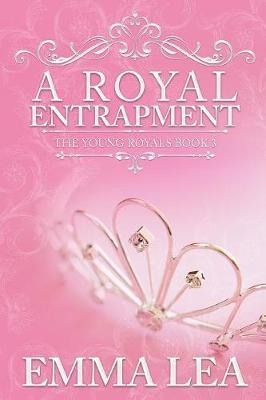A Royal Entrapment by Emma Lea image