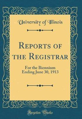 Reports of the Registrar by University Of Illinois