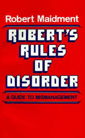 Robert's Rules of Disorder by Robert Maidment image