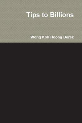 Tips to Billions by Wong Kok Hoong Derek