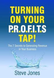 Turning on Your Profits Tap by Steve Jones