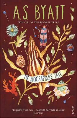The Biographer's Tale by A.S. Byatt
