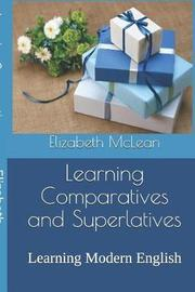 Learning Comparatives and Superlatives by Elizabeth McLean