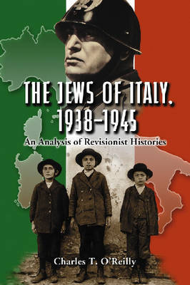 The Jews of Italy, 1938-1945 by Charles T. O'Reilly image
