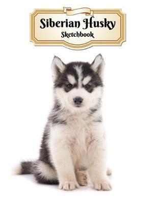 Siberian Husky Sketchbook by Notebooks Journals Xlpress