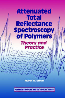 Attenuated Total Reflectance Spectroscopy of Polymers by Marek W. Urban image