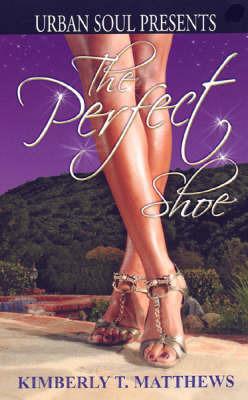 The Perfect Shoe by Kimberly T. Matthews image