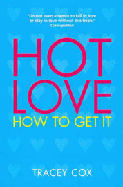 Hot Love : How to Get it by Tracey Cox image