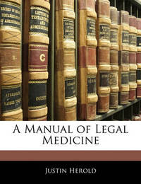 A Manual of Legal Medicine by Justin Herold