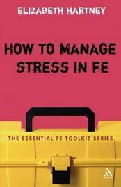 How to Manage Stress in FE by Elizabeth Hartney