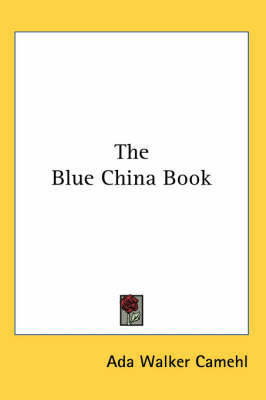 The Blue China Book by Ada Walker Camehl
