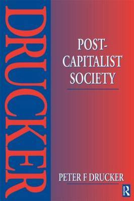 Post-Capitalist Society by Peter Drucker