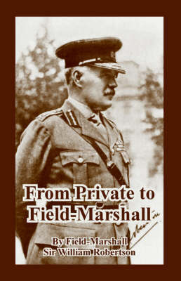 From Private to Field-Marshall by Field-Marshall Sir William Robertson image
