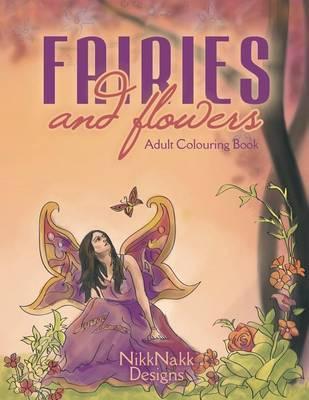 Fairies and Flowers by Nikk Nakk Designs