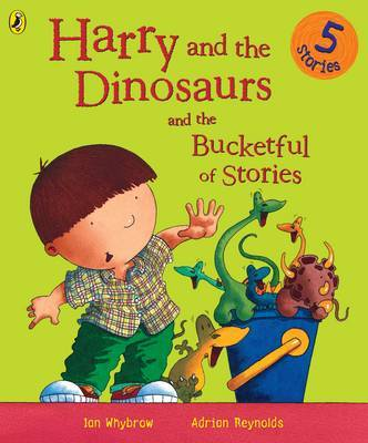Harry and the Dinosaurs and the Bucketful of Stories by Ian Whybrow image