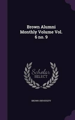 Brown Alumni Monthly Volume Vol. 6 No. 9