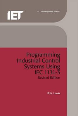 Programming Industrial Control Systems Using IEC 1131-3 by R.W. Lewis