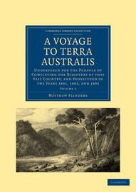 A A Voyage to Terra Australis 2 Volume Set A Voyage to Terra Australis: Volume 1 by Matthew Flinders
