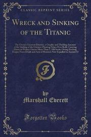 Wreck and Sinking of the Titanic by Marshall Everett