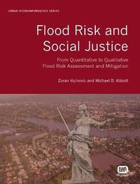 Flood Risk and Social Justice by Zoran Vojinovic