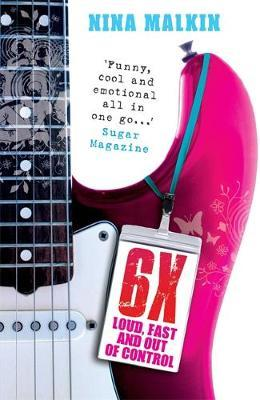 6X Loud, Fast and Out of Control by Nina Malkin