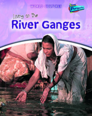 Living on the River Ganges by Louise Spilsbury image