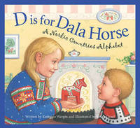 D Is for Dala Horse by Kathy Jo Wargin